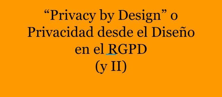 Privacy by desgin, privacidad desde el diseño